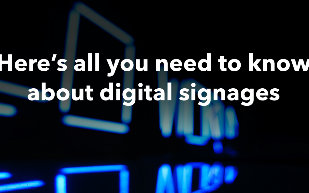Here's all you need to know about Digital signages